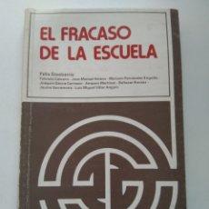 Libros de segunda mano: EL FRACASO DE LA ESCUELA/FELIX ETXEBARRIA. Lote 222727877