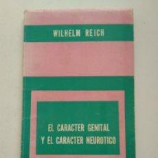 Libros de segunda mano: EL CARÁCTER GENITAL Y EL CARÁCTER NEURÓTICO/WILHELM REICH. Lote 222855011