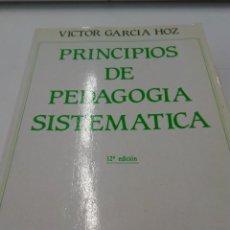 Libros de segunda mano: PRINCIPIOS DE PEDAGOGÍA SISTÉMICA - VÍCTOR GARCÍA HOZ. Lote 222871891