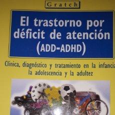 Libros de segunda mano: EL TRASTORNO POR DÉFICIT DE ATENCIÓN ADD-ADHD DR. LUIS OSCAR GRATCH. Lote 222902203