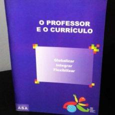 Libros de segunda mano: O PROFESSOR E O CURRÍCULO - GLOBALIZAR; INTEGRAR; FLEXIBILIZAR. Lote 222936643