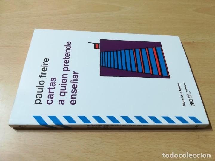 CARTAS A QUIEN PRETENDE ENSEÑAR / PAULO FREIRE / SIGLO XXI / AB404 (Libros de Segunda Mano - Ciencias, Manuales y Oficios - Pedagogía)