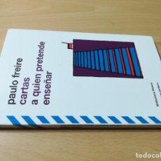 Libros de segunda mano: CARTAS A QUIEN PRETENDE ENSEÑAR / PAULO FREIRE / SIGLO XXI / AB404. Lote 222955765