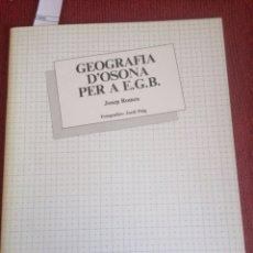 Libros de segunda mano: GEOGRAFIA D'OSONA PER A EGB. JOSEP ROMEU. EUMO EDIT. VIC, 1982. 1ERA ED. COL. APUNTS, Nº8.. Lote 224035122