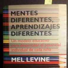 Libros de segunda mano: MENTES DIFERENTES, APRENDIZAJES DIFERENTES. - MEL LEVINE. Lote 224461752