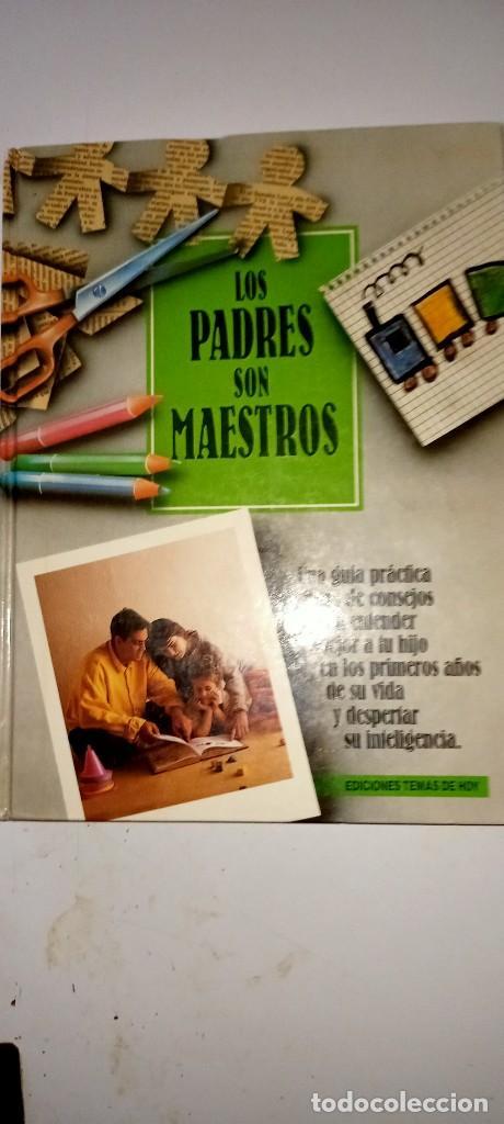 LOS PADRES SON MAESTROS MÉTODO BOWDOIN NUEVO (Libros de Segunda Mano - Ciencias, Manuales y Oficios - Pedagogía)