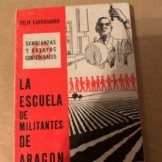 Libros de segunda mano: LA ESCUELA DE MILITANTES DE ARAGÓN, FÉLIX CARRASQUER (CAJ 2). Lote 225191048