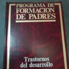 Libros de segunda mano: TRASTORNOS DEL DESARROLLO - TOMO 8 DE PROGRAMA FORMACIÓN DE PADRES. Lote 225813358