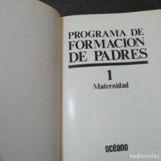 Libros de segunda mano: MATERNIDAD - TOMO 1 DE PROGRAMA FORMACIÓN DE PADRES. Lote 225813575