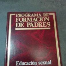 Libros de segunda mano: EDUCACIÓN SEXUAL - TOMO 5 DE PROGRAMA FORMACIÓN DE PADRES. Lote 225813786