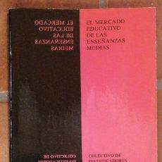 Libros de segunda mano: EL MERCADO EDUCATIVO DE LAS ENSEÑANZAS MEDIAS. COLECTIVO. 1990 C. I. D. E. PROYECTO G. E. F. E. IN 4. Lote 225966635