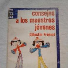 Libros de segunda mano: CONSEJOS A LOS MAESTROS JÓVENES (CÉLESTIN FREINET, 1979) / PEDAGOGÍA, ENSEÑANZA, MAGISTERIO /. Lote 205077410