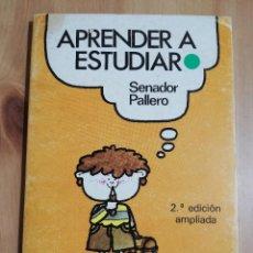 Libros de segunda mano: APRENDER A ESTUDIAR (SENADOR PALLERO) 2ª EDICIÓN AMPLIADA. Lote 227579720