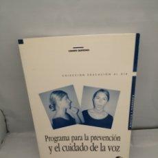 Libros de segunda mano: PROGRAMA PARA LA PREVENCIÓN Y EL CUIDADO DE LA VOZ (PRIMERA EDICIÓN). Lote 228271420