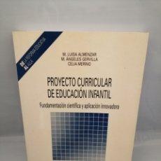 Libros de segunda mano: PROYECTO CURRICULAR DE EDUCACIÓN INFANTIL: FUNDAMENTACIÓN CIENTÍFICA Y APLICACIÓN INNOVADORA. Lote 228272335