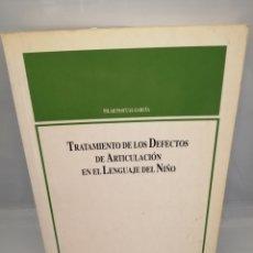Libros de segunda mano: TRATAMIENTO DE LOS DEFECTOS DE ARTICULACIÓN EN EL LENGUAJE DEL NIÑO. Lote 228272410