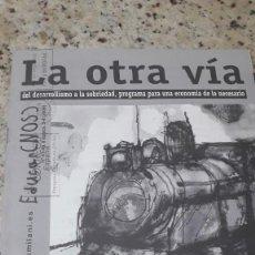 Libros de segunda mano: LA OTRA VIA. PROGRAMA PARA UNA ECONOMIA DE LO NECESARIO.MOVIMIENTO PEDAGOGICO MILANIANO, 2009. Lote 228465526