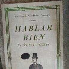 Libros de segunda mano: HABLAR BIEN NO CUESTA TANTO.CELDRÁN GOMARIZ, PANCRACIO.TEMAS DE HOY. 2009. PRIMERA EDICIÓN. Lote 232806260