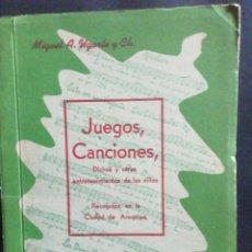 Libros de segunda mano: JUEGOS, CANCIONES, DICHOS Y OTROS ENTRETENIMIENTOS DE LOS NIÑOS.CIUDAD DE AREQUIPA. M.A.UGARTE. 1947. Lote 233526530