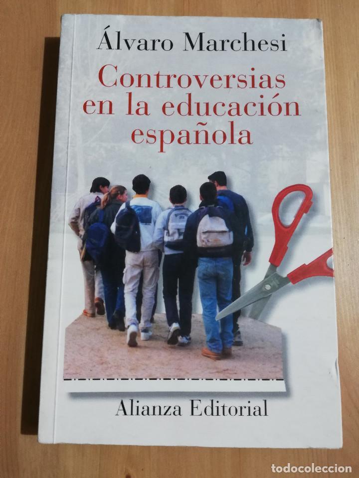 CONTROVERSIAS EN LA EDUCACIÓN ESPAÑOLA (ÁLVARO MARCHESI) (Libros de Segunda Mano - Ciencias, Manuales y Oficios - Pedagogía)