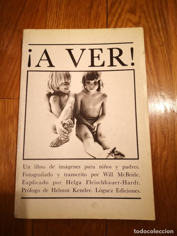 ! A VER ! FOTOGRAFÍA PEDAGOGÍA SEXUALIDAD WILL MCBRIDE HELGA FLEISCHHAUER HELMUT KENTLER 1979 (Libros de Segunda Mano - Ciencias, Manuales y Oficios - Pedagogía)