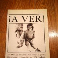 Libros de segunda mano: ! A VER ! FOTOGRAFÍA PEDAGOGÍA SEXUALIDAD WILL MCBRIDE HELGA FLEISCHHAUER HELMUT KENTLER 1979. Lote 233767920