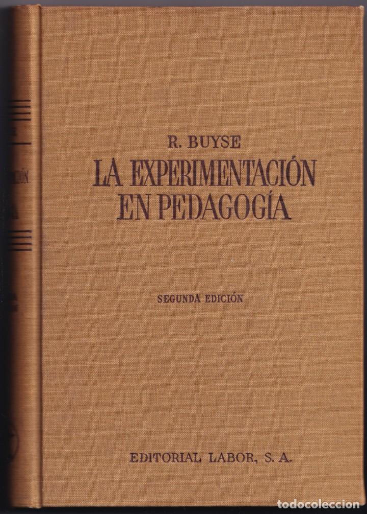 LA EXPERIMENTACION EN PEDAGOGÍA - R. BUYSE - PEDAGOGIA CONTEMPORANEA - ED LABOR - SEGUNDA EDICIÓN (Libros de Segunda Mano - Ciencias, Manuales y Oficios - Pedagogía)