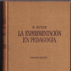 Libros de segunda mano: LA EXPERIMENTACION EN PEDAGOGÍA - R. BUYSE - PEDAGOGIA CONTEMPORANEA - ED LABOR - SEGUNDA EDICIÓN. Lote 234743910