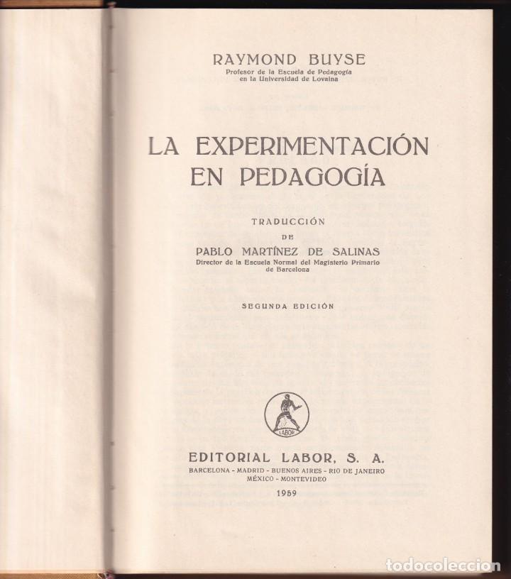 Libros de segunda mano: LA EXPERIMENTACION EN PEDAGOGÍA - R. BUYSE - PEDAGOGIA CONTEMPORANEA - ED LABOR - SEGUNDA EDICIÓN - Foto 2 - 234743910