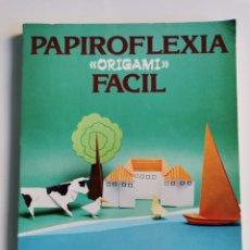 Libros de segunda mano: PAPIROFLEXIA FÁCIL ORIGAMI KUNIHIKO KASAHARA. Lote 235264670
