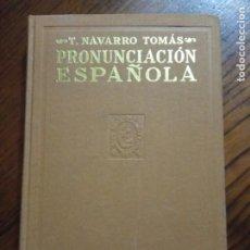 Libros de segunda mano: PRONUNCIACION ESPAÑOLA.- T. NAVARRO TOMAS.. Lote 235358680