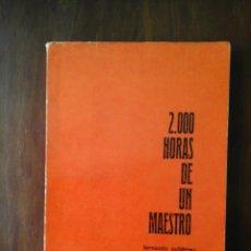 Libros de segunda mano: 2.000 HORAS DE UN MAESTRO. FERNANDO GUTIERREZ. Lote 236147880