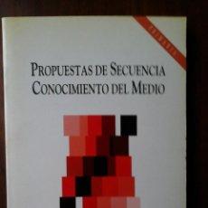 Libros de segunda mano: PROPUESTAS DE SECUENCIA. CONOCIMIENTO DEL MEDIO. Lote 236149375