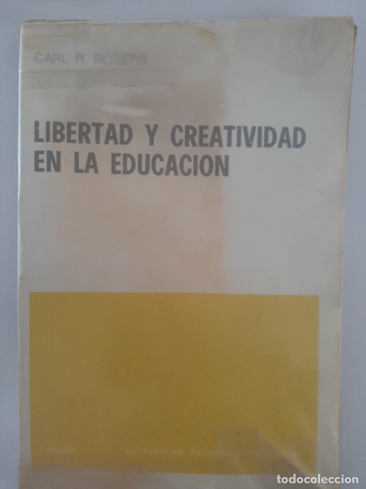 LIBERTAD Y CREATIVIDAD EN LA EDUCACIÓN. CARL R. ROGERS (Libros de Segunda Mano - Ciencias, Manuales y Oficios - Pedagogía)