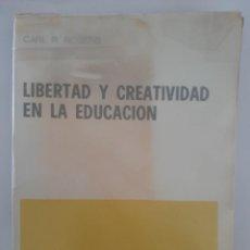 Libros de segunda mano: LIBERTAD Y CREATIVIDAD EN LA EDUCACIÓN. CARL R. ROGERS. Lote 236326470