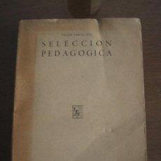 Libros de segunda mano: VICTOR GARCÍA HOZ - SELECCIÓN PEDAGÓGICA. ESCUELA ESPAÑOLA 1948. Lote 236511610