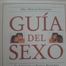 Libros de segunda mano: GUIA DEL SEXO. DRA. MIRIAM STOPPARD. Lote 236534530