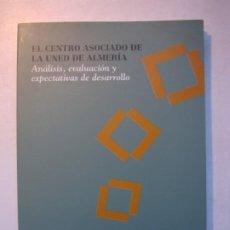Libros de segunda mano: EL CENTRO ASOCIADO DE LA UNED DE ALMERÍA. ANÁLISIS, EVALUACIÓN Y EXPECTATIVAS DE DESARROLLO - 1994. Lote 236539200