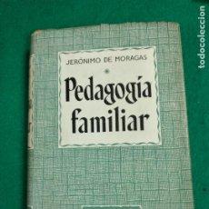 Libros de segunda mano: JERONIMO DE MORAGAS PEDAGOGIA FAMILIAR. EDITORIAL LUMEN 1953.. Lote 236540435