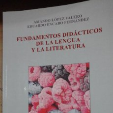 Libros de segunda mano: FUNDAMENTOS DIDÁCTICOS DE LA LENGUA Y LA LITERATURA (MADRID, 2013). Lote 236606125