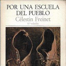 Libros de segunda mano: POR UNA ESCUELA DEL PUEBLO, CÉLESTIN FREINET. Lote 236641330