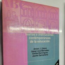 Libros de segunda mano: TEORÍAS E INSTITUCIONES CONTEMPORÁNEAS DE LA EDUCACIÓN (COLOM / BERNABEU / DOMÍNGUEZ / SARRAMONA). Lote 236697220