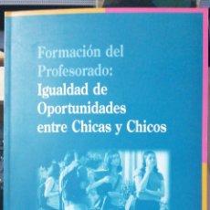 Libros de segunda mano: FORMACION DEL PROFESORADO; IGUALDAD DE OPORTUNIDADES ENTRE CHICOS Y CHICAS.COCEPCION JARAMILLO GUIJA. Lote 237146345
