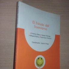 Libros de segunda mano: EL FRAUDE DEL BUENISMO - ANDRÉS OLLERO - XAVIER PERICAY - MIQUEL PORTA - FLORENTINO PORTERO (FAES). Lote 237366280