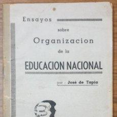 Libros de segunda mano: ENSAYOS SOBRE ORGANIZACION DE LA EDUCACION NACIONAL JOSE DE TAPIA 1945 ZW. Lote 237739565