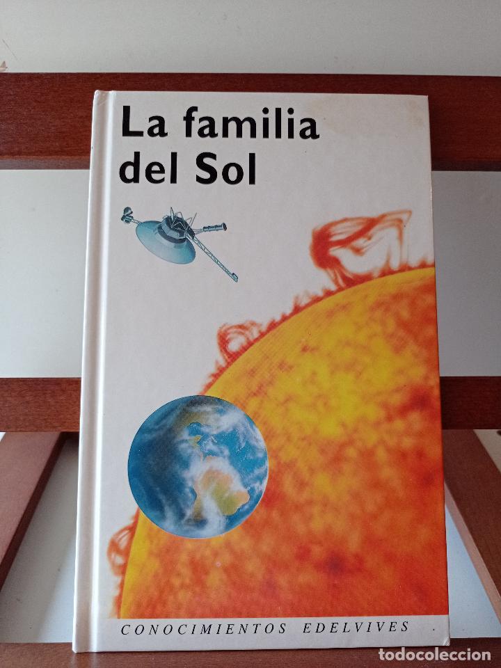 LA FAMILIA Y EL SOL. CONOCIMIENTOS EDELVIVES. ENVÍO CERTIFICADO 4.99. (Libros de Segunda Mano - Ciencias, Manuales y Oficios - Pedagogía)