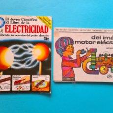 Libros de segunda mano: ELECTRICIDAD - ELECTRONICA - EXPERIMENTOS - LOTE DE 2 LIBROS MUY DIDACTICOS - ILUSTRADOS - VER DATOS. Lote 237393480