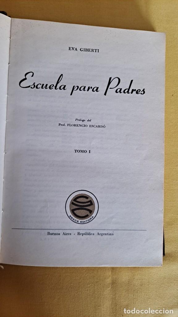 Libros de segunda mano: EVA GIBERTI -ESCUELA PARA PADRES ( 3 TOMOS) - BUENOS AIRES 1968 - Foto 3 - 242021245