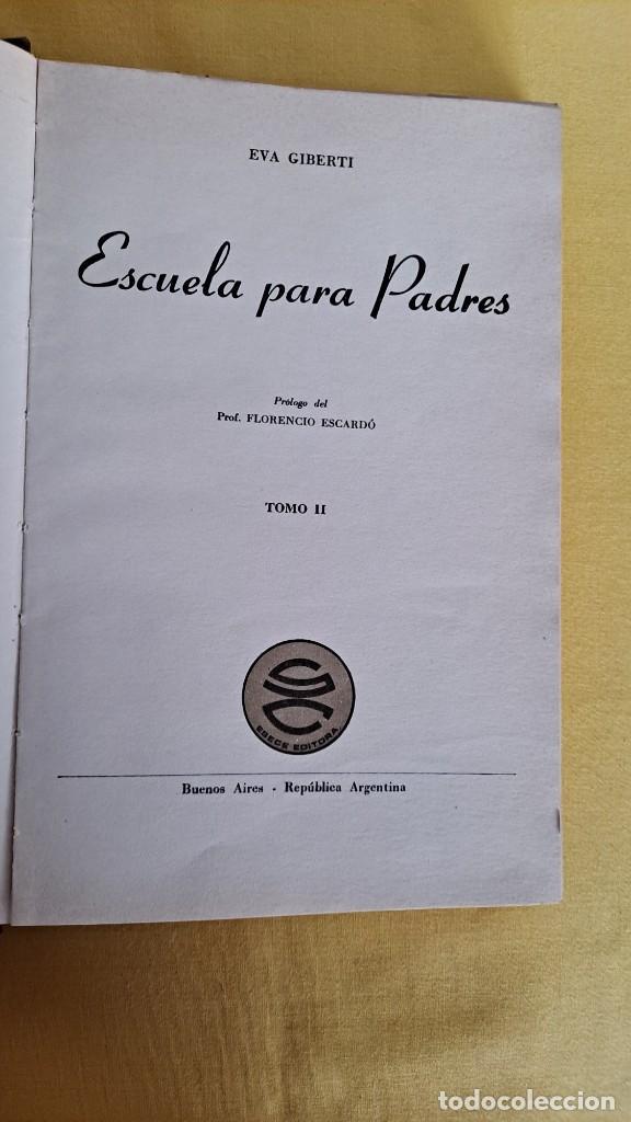 Libros de segunda mano: EVA GIBERTI -ESCUELA PARA PADRES ( 3 TOMOS) - BUENOS AIRES 1968 - Foto 9 - 242021245