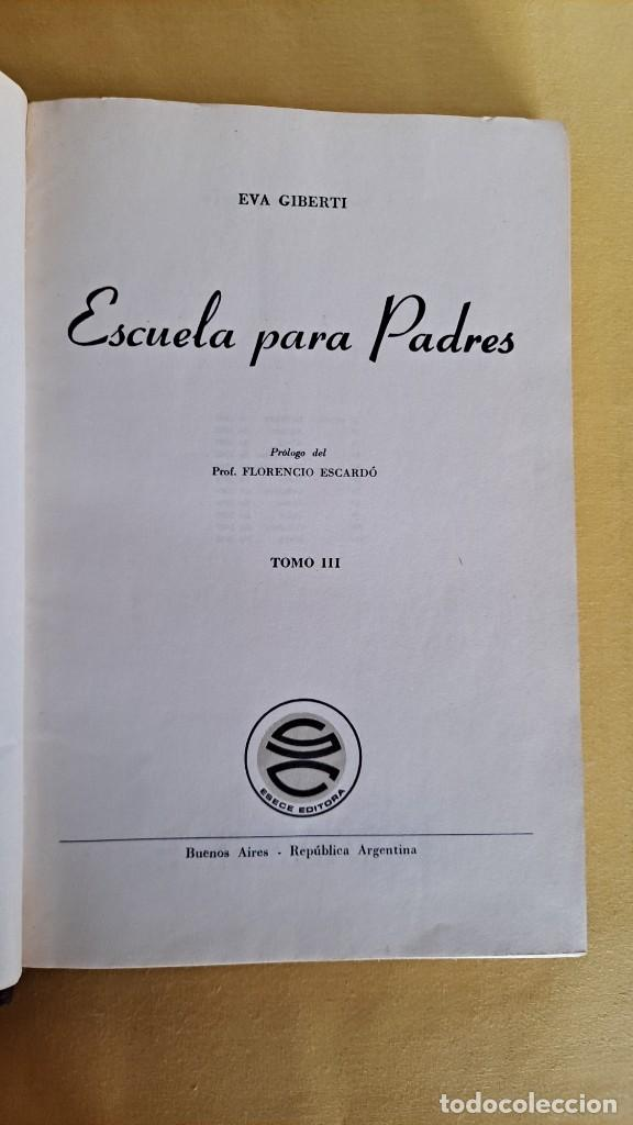 Libros de segunda mano: EVA GIBERTI -ESCUELA PARA PADRES ( 3 TOMOS) - BUENOS AIRES 1968 - Foto 15 - 242021245